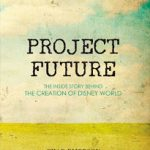 CLOSED: Project Future: The Inside Story behind the creation of Disney World (+ Giveaway)