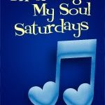 'Then Sings My Soul' Saturday (10/24)