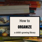 How to organize a child's growing library