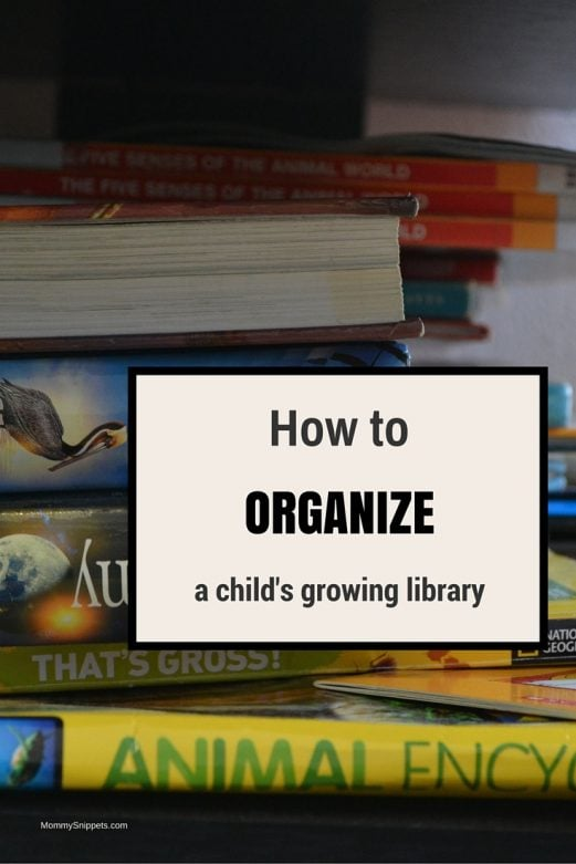 How to organize a child's growing library- MommySnippets.com
