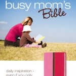 The book you can never out-read…A Bible {+ A  Zondervan Busy Mom's Bible Sweeps}