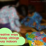 Creative ways to keep siblings busy indoors