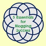 5 Essentials for Blogging Success- Mommy Snippets