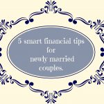 5 smart financial tips for newly married couples.