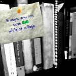 5 ways you can save big while at college- Mommy Snippets
