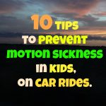 10 tips to prevent motion sickness in kids, on car rides.