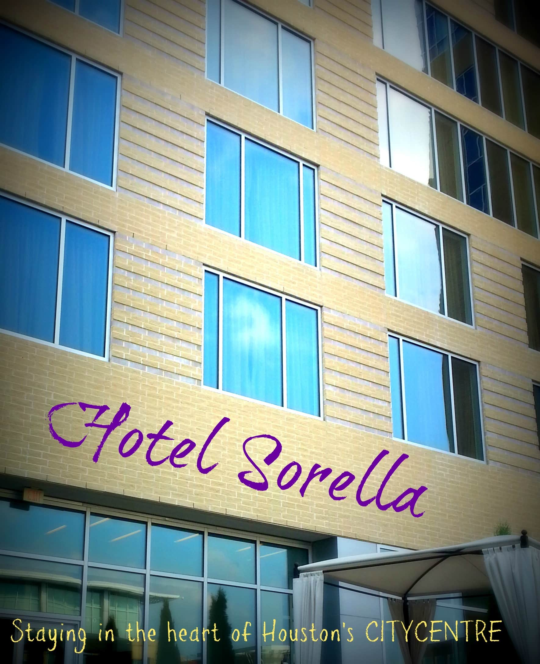 Hotel Sorella...Staying in the heart of Houston's CITYCENTRE