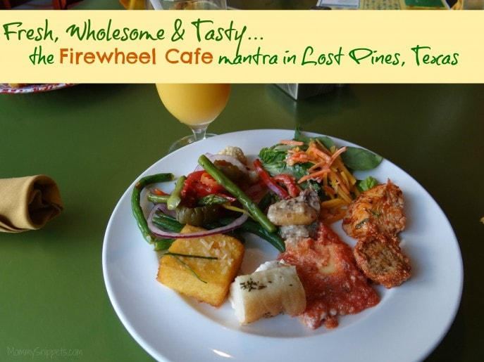 Fresh, Wholesome & Tasty...the Firewheel Cafe Mantra in Lost Pines, Texas, Firewheel Cafe, Austin, Lost Pines, Hyatt Regency Lost Pines, Hyatt