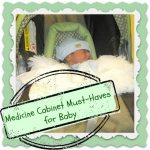 Stock up on Medicine Cabinet Must-Haves for Baby !