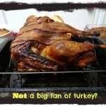 Not a big fan of turkey