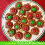 3 ingredient Christmas Pretzel Treats {Recipe}