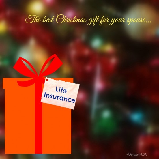 the best Christmas gift for your spouse...Life Insurance (#GenworthUSA) - Mommy Snippets