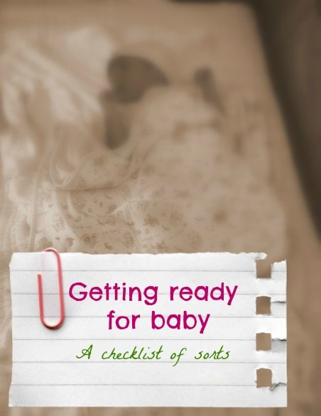 Getting ready for baby (A checklist of sorts)