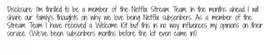 Netflix Stream Team Blogger Disclosure