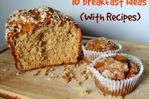 10 Breakfast Ideas (With Recipes)