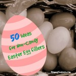 50 Ideas for Non-Candy Easter Egg fillers