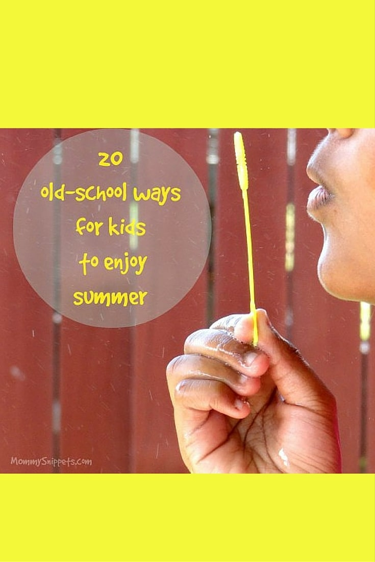 20 old-school ways to enjoy summer- MommySnippets.com