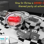 How to throw a Disney Cars themed party at school. (3 musts!)