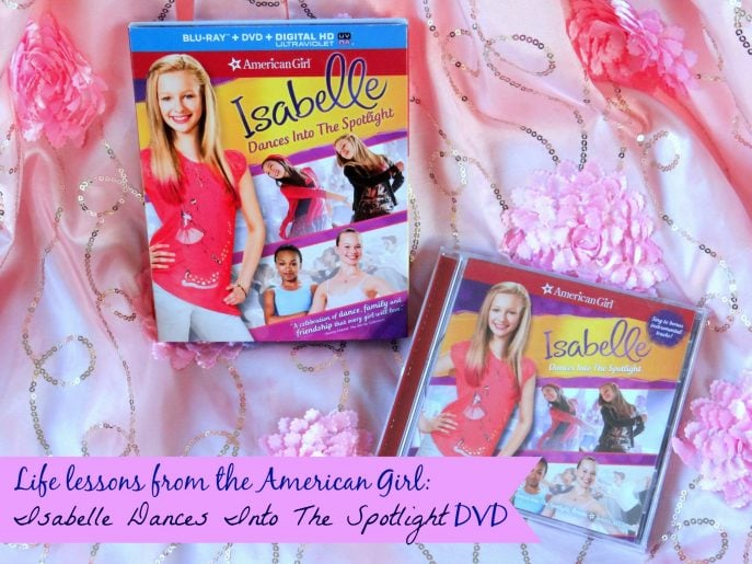 Life lessons from the American Girl Isabelle Dances Into The Spotlight DVD