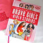 Raising Brave Girls in God's Word, for this world.{+ Brave Girls Bible Stories Giveaway}