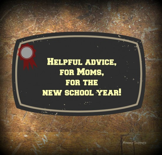 Helpful advice for Moms, for the new school year!