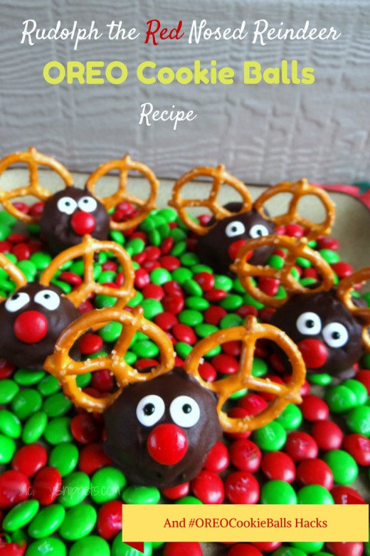Rudolph the Red Nosed Reindeer OREO Cookie Balls Recipe {+ #OREOCookieBalls Hacks with Mommy Snippets}