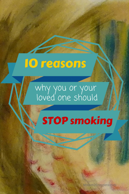 10 reasons why you or a loved one should stop smoking - Mommy Snippets