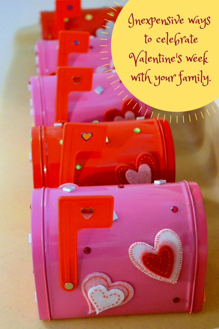 Inexpensive ways to celebrate Valentine's week with your family.
