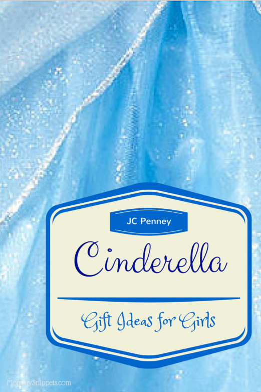 Cinderella Gift Ideas for Girls from JC Penney- Mommy Snippets