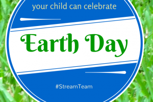 15 ways your child can celebrate Earth Day #StreamTeam - MommySnippets.com