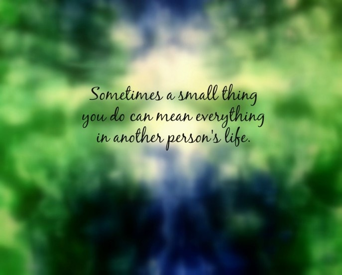 small thing you do quote