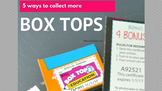 5 ways to collect more Box Tops #BTFE MommySnippets.com #Sponsored (1)