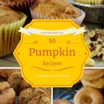 50 must try Pumpkin Recipes this Fall