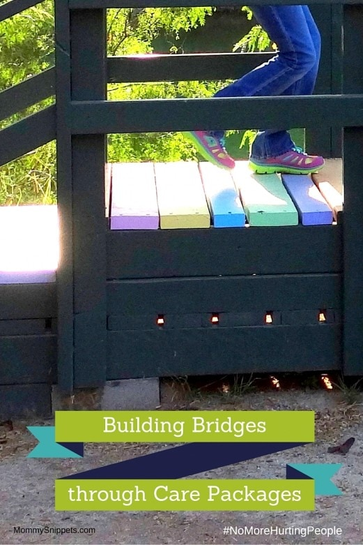 Building Bridges through Care Packages #NoMoreHurtingPeople #Sponsored