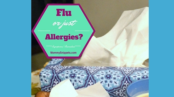 Do I have the flu or just allergies- MommySnippets #Sponsored