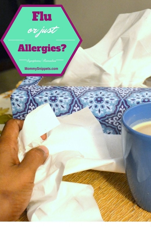 Do I have the flu or just allergies-MommySnippets.com #Sponsored