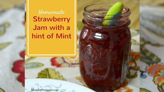 Homemade Strawberry Jam with a hint of Mint- Mommy Snippets