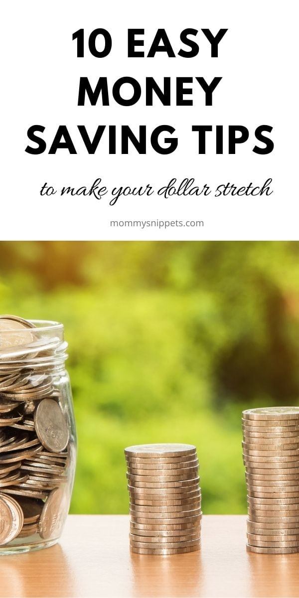 10 easy money saving tips to make your dollar stretch.