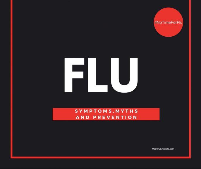 Flu - Symptoms, Myths and Prevention {#NoTimeForFlu} - MommySnippets.com #Spon