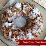 Apple French Toast Casserole – A Holiday Breakfast Recipe