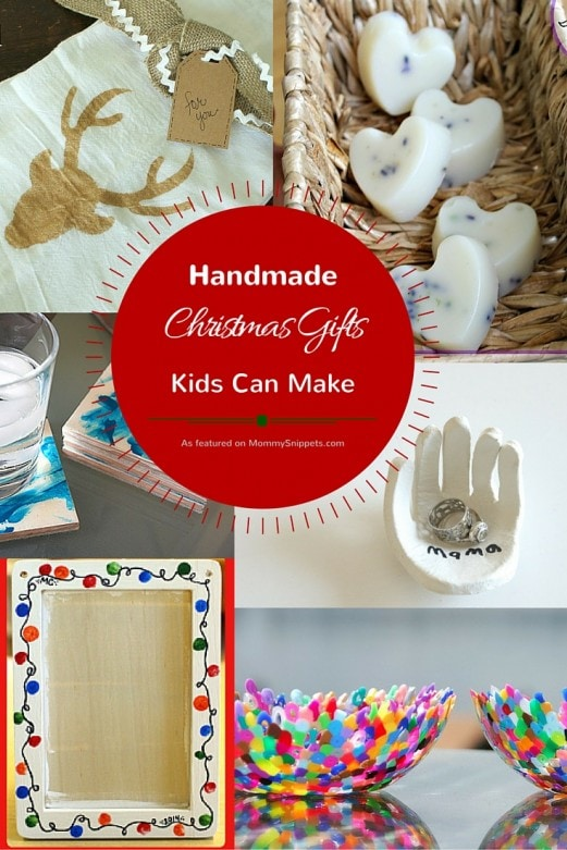 Handmade Christmas Gifts Kids Can Make as featured on MommySnippets.com (1)