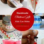 Handmade Christmas Gifts Kids Can Make