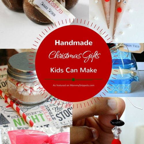 Handmade Christmas Gifts Kids Can Make as featured on MommySnippets.com