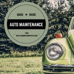 Quick, Basic, Auto Maintenance Tips