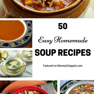 50 Easy Homemade Soup Recipes featured on MommySnippets.com