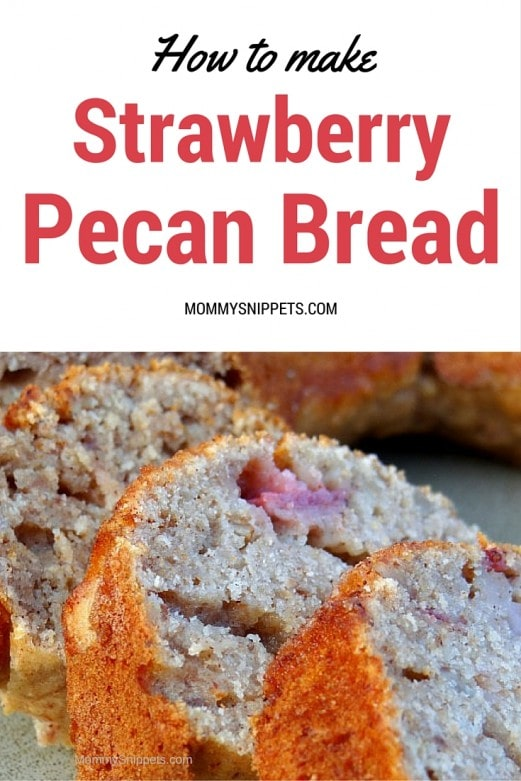 How to make Strawberry Pecan Bread - MommySnippets.com