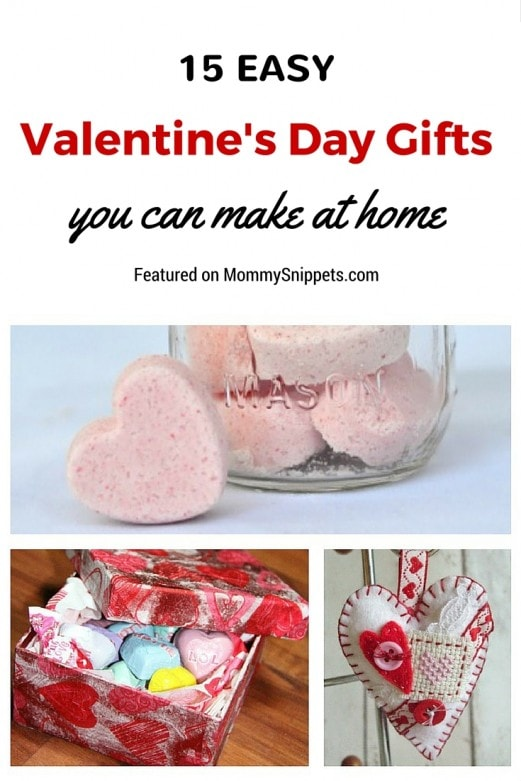 15 Easy Valentine's Day Gifts You Can Make At Home- MommySnippets.com