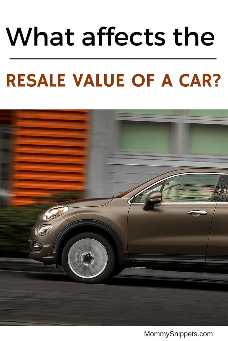 WHAT AFFECTS THE RESALE VALUE OF A CAR-- MommySnippets.com