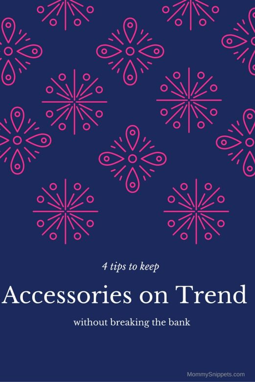 4 Tips to Keep Accessories on Trend Without Breaking the Bank