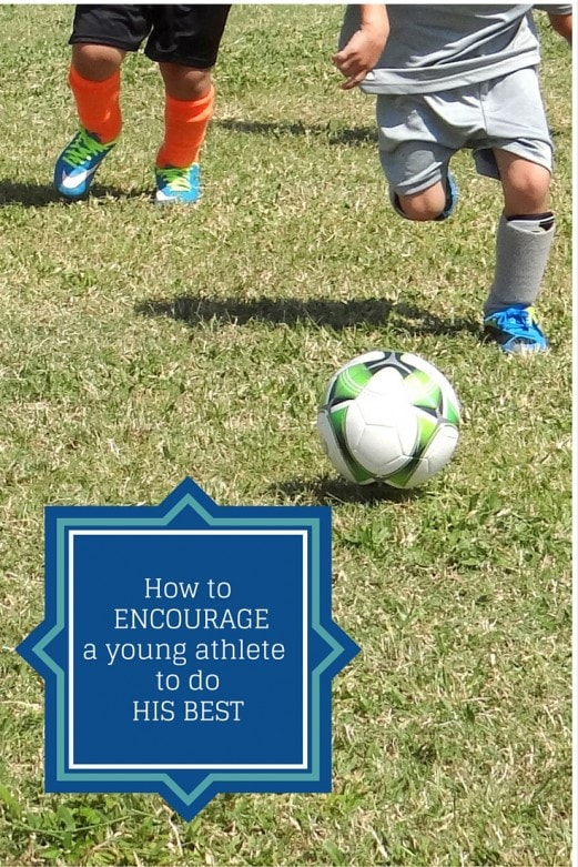 How to encourage a young athelete to do his best- MommySnippets.com